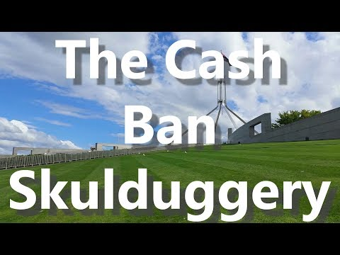 The Cash Ban Skulduggery