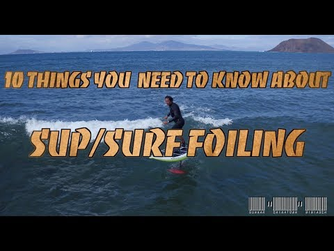 10 things you need to know about SUP and Surf Foiling before you start