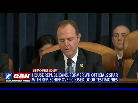 House Republicans, former White House officials spar with Rep. Schiff over closed-door testimonies