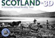 Scotland in 3D - A Victorian Virtual Reality Tour