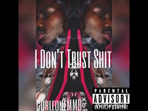 CorleoneMmb - I Don't Trust Shit