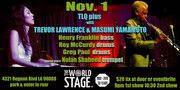 TLQ Plus w/ MASUMI & TREVOR LAWRENCE @ The 'new' World STAGE ~ *updatez*