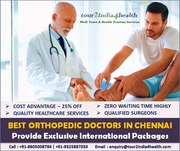 Best Orthopedic Surgeons in Chennai - Exclusive International Packages
