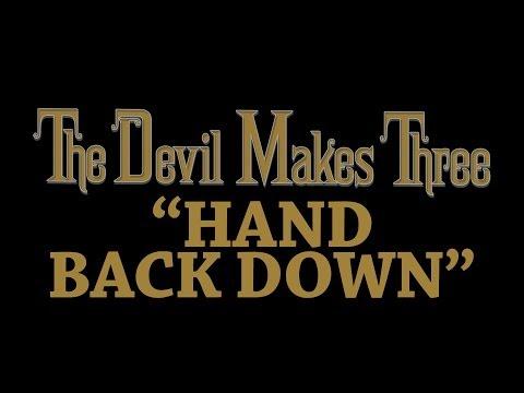 The Devil Makes Three - Hand Back Down