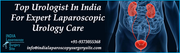 Top Urologist In India For Expert Laparoscopic Urology Care