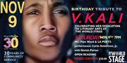 "V. KALI ""Birthday Tribute"" @ The 'new' World STAGE ~ *updatez*"