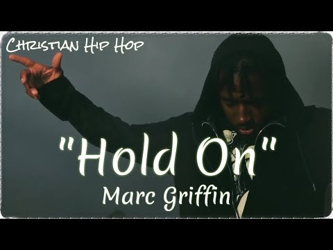 "NEWChristianRap -  Marc Griffin - ""Hold On"" Music Video(@ChristianRapz)[Christian Music 2019]"