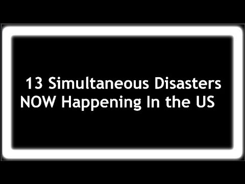 13 Simultaneous Disasters NOW Happening In The US! Officials Warn America Wont Be Able To Handle It!