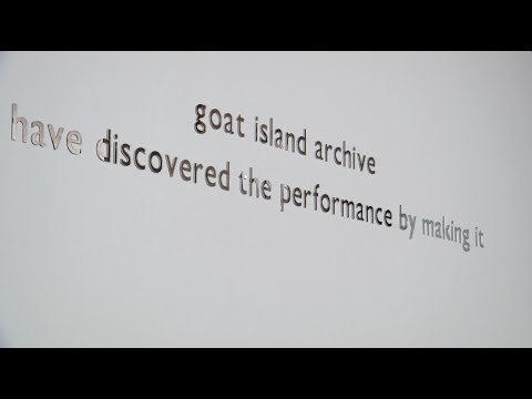 Goat Island archive - A video archive of the exhibition.