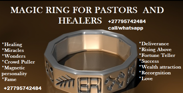 Magic ring for Prophecy/Pastor and Healer +27795742484
