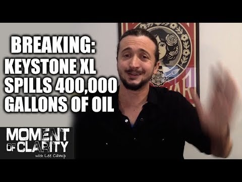 Keystone XL Spills 400,000 Gallons Of Oil