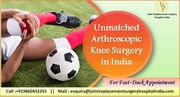 Unmatched Arthroscopic Knee Surgery in India