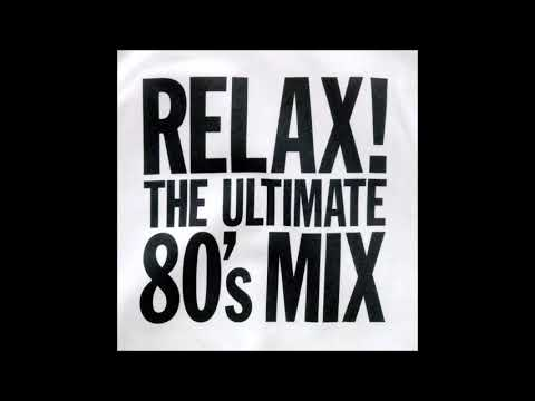 Relax! The Ultimate 80's Mix - Disc 2