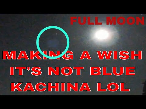 FULL MOON LAST NIGHT ? BLUE KACHINA HANGING OUT.. CCT CAUGHT ON CAM