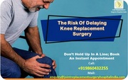 What Are The Risk Of Delaying Knee Replacement Surgery