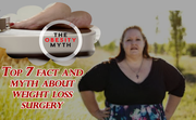 Top 7 fact and myth about weight loss surgery