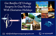 Get Benifits Of Urology Surgery In Goa Kerala With Destiation Holidays