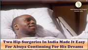 Two hip surgeries in India made it easy for Abuya continuing for his dreams