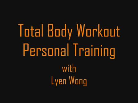 Total Body Workout Personal Training with Lyen Wong