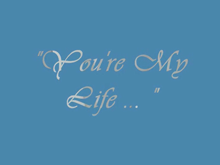 You're My Life