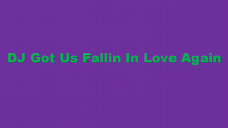 Dj got us falling in love again