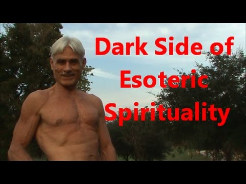 The Dark Side of Esoteric Spirituality