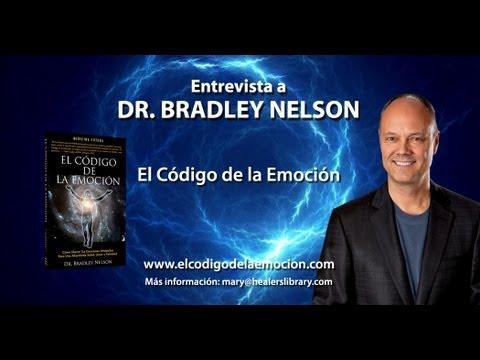 Cómo conseguir lo que deseas usando el Código de la Emoción - Dr. Bradley Nelson