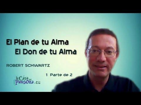 El Plan de tu Alma y El Don de Tu Alma - Robert Schwartz   1ª Parte de 2