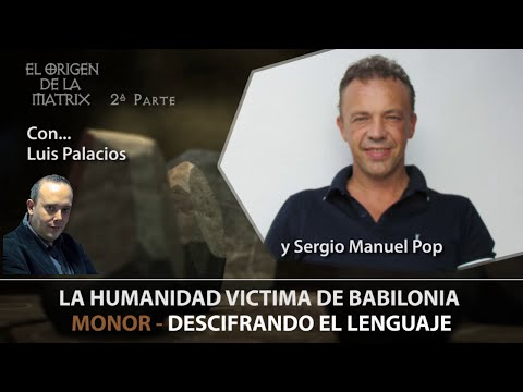 LA HUMANIDAD VICTIMA DE BABILONIA   MONOR por Sergio Manuel Pop – El Origen de La Matrix  Parte 2
