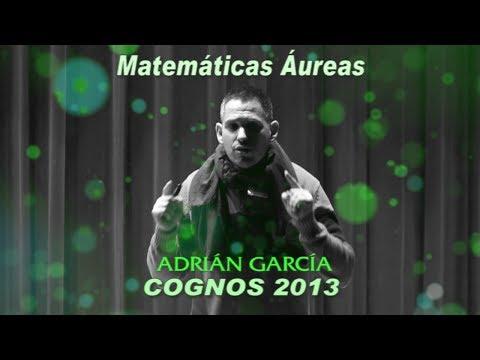 Matemáticas Áureas y Geometría sagrada --  Adriàn García -- COGNOS 2013