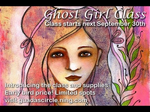 Ghost Girl Class introduction and supplies review