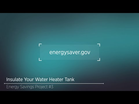 Energy Savings Project: Insulating Your Water Heater Tank