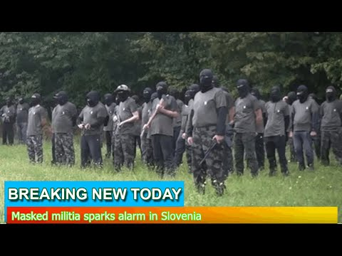 Breaking News - Masked militia sparks alarm in Slovenia