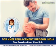 Knee Replacement Surgeon in India -  Give Freedom From Knee Pain