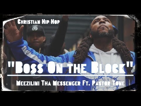 "Christian Rap | Meezilini Tha Messenger ""Boss On the Block"" (St.Mark) Ft. Pastor Tone"