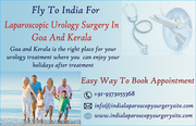 Goa And Kerala A Premier And Most Favorable Laparoscopic Urology Care Destination Of International Patients