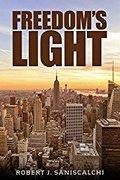 Freedom's Light by Robert J Saniscalchi