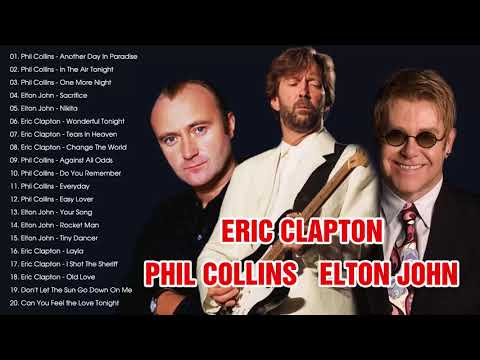 Phil Collins, Elton John, Eric Clapton - Best Rock Songs Ever