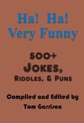 Ha! Ha! Very Funny