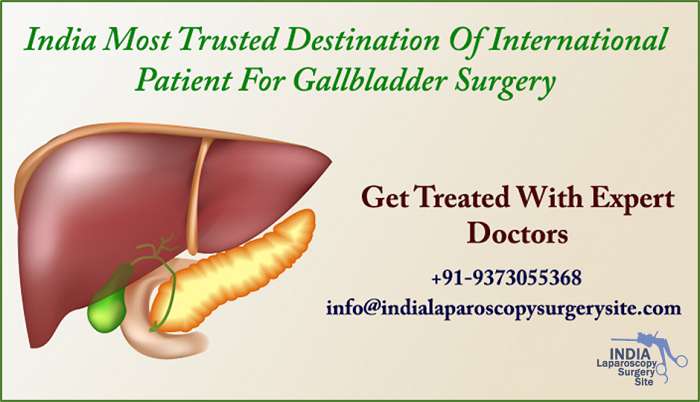 India Most Trusted Destination Of International Patient For Gallbladder Surgery