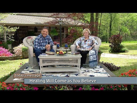 Healing Will Come as You Believe