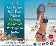 Gift Your wife Mommy Makeover in India on this Christmas