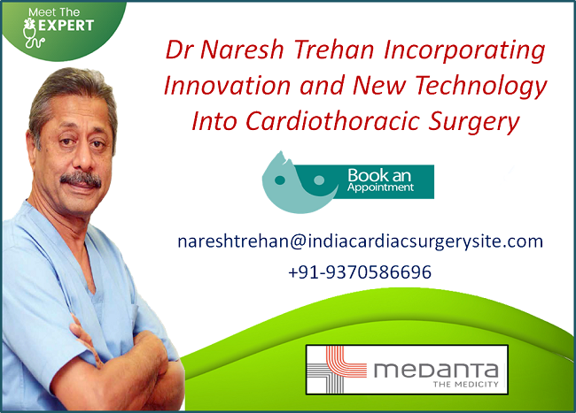 Dr Naresh Trehan Incorporating Innovation and New Technology Into Cardiothoracic Surgery