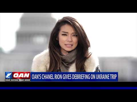 OAN's Chanel Rion gives debriefing on Ukraine trip