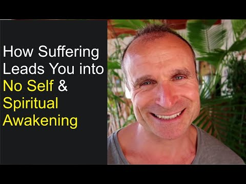 How Suffering on the Spiritual Path Can Lead you to No Self & Spiritual Awakening