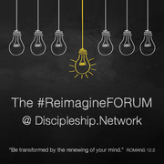 Equip Others to #Reimagine Making Disciples