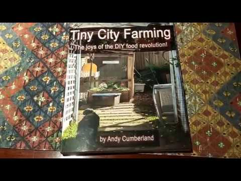 Tiny city farming:  the DIY food revolution.