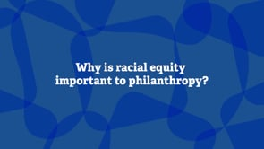 Why is racial equity important to philanthropy?