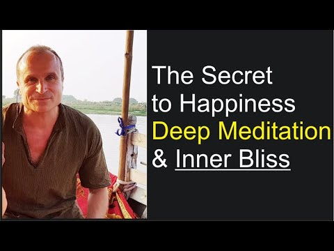 Secret to Happiness,  Deep Meditation & Inner Bliss