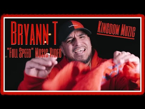 "Christian Rap | [Kingdom Muzic] Bryann T - ""Full Speed"" Music Video [Christian Music]"